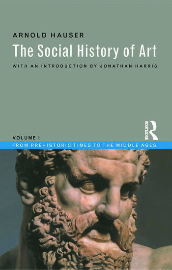 Social History of Art, Volume 1 From Prehistoric Times to the Middle Ages book cover