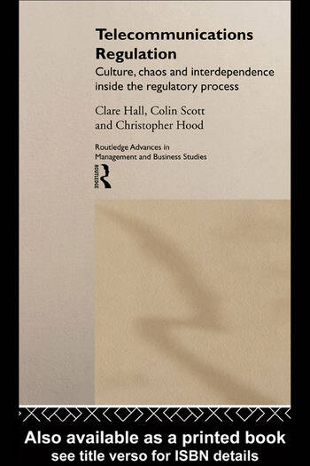 Telecommunications Regulation Culture, Chaos and Interdependence Inside the Regulatory Process book cover