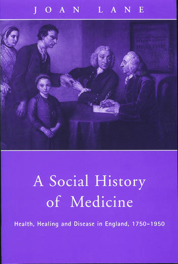 A Social History of Medicine Health, Healing and Disease in England, 1750-1950 book cover