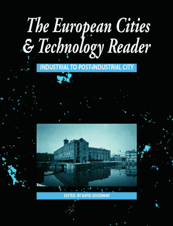 European Cities and Technology Reader Industrial to Post-Industrial City book cover