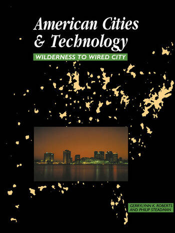 American Cities and Technology Wilderness to Wired city book cover