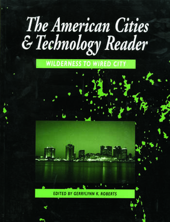 The American Cities and Technology Reader Wilderness to Wired City book cover