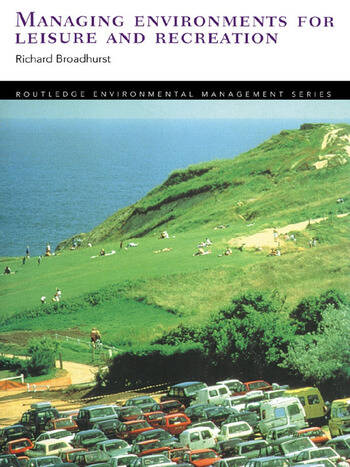 Managing Environments for Leisure and Recreation book cover