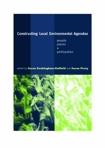 Constructing Local Environmental Agendas People, Places and Participation book cover