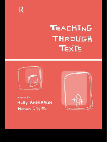 Teaching Through Texts Promoting Literacy Through Popular and Literary Texts in the Primary Classroom book cover