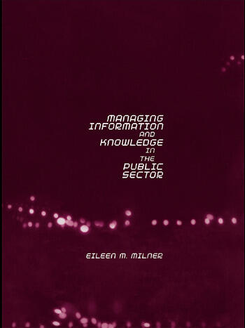 Managing Information and Knowledge in the Public Sector book cover