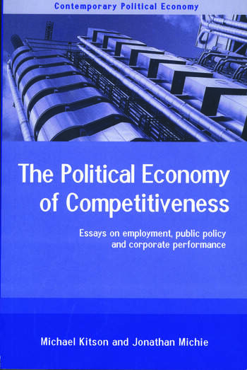 The Political Economy of Competitiveness Corporate Performance and Public Policy book cover