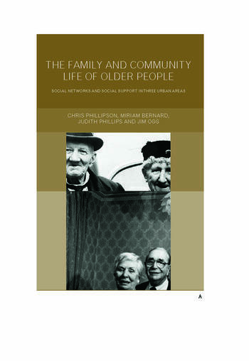 Family and Community Life of Older People Social Networks and Social Support in Three Urban Areas book cover