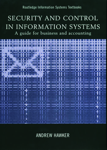Security and Control in Information Systems A Guide for Business and Accounting book cover