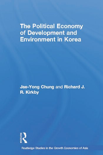 The Political Economy of Development and Environment in Korea book cover