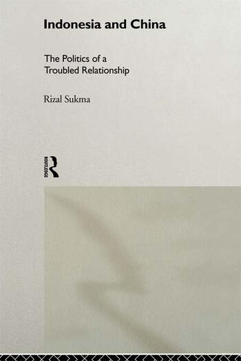 Indonesia and China The Politics of a Troubled Relationship book cover