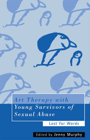 Art Therapy with Young Survivors of Sexual Abuse Lost for Words book cover