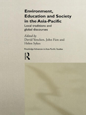 Environment, Education and Society in the Asia-Pacific Local Traditions and Global Discourses book cover