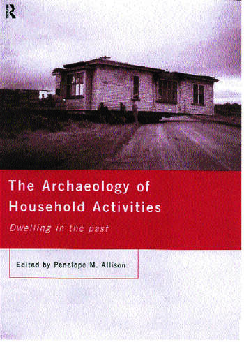 The Archaeology of Household Activities book cover