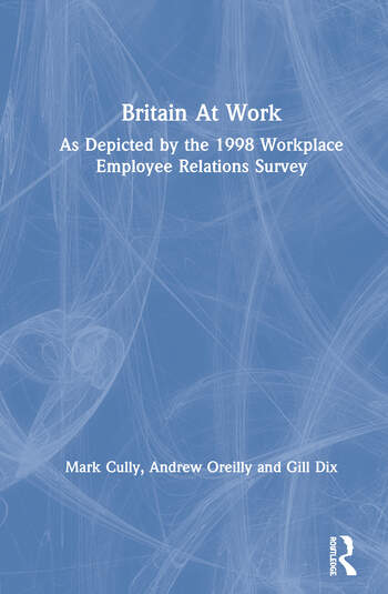 Britain At Work As Depicted by the 1998 Workplace Employee Relations Survey book cover