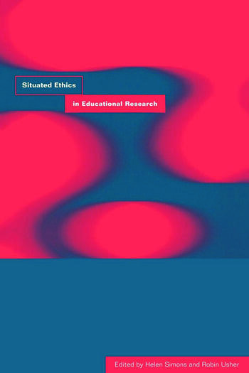 Situated Ethics in Educational Research book cover