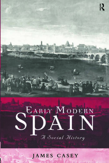 Early Modern Spain A Social History book cover