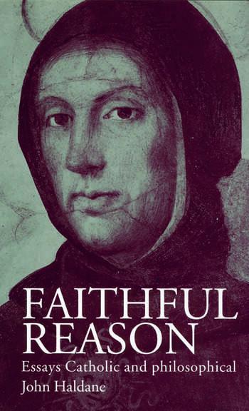 Faithful Reason Essays Catholic and Philosophical book cover
