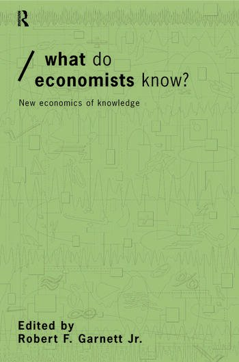 What do Economists Know? New Economics of Knowledge book cover