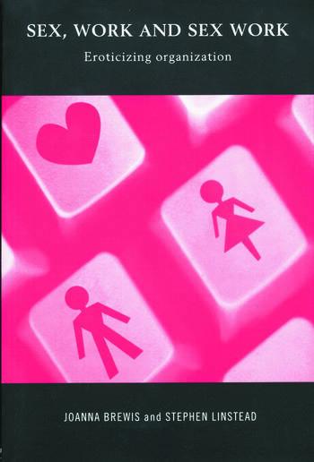 Sex, Work and Sex Work Eroticizing Organization book cover
