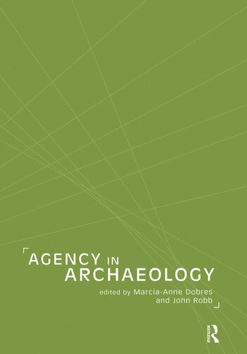 Agency in Archaeology book cover