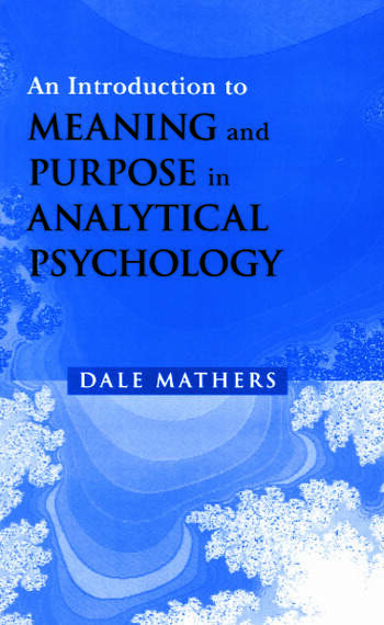 An Introduction to Meaning and Purpose in Analytical Psychology book cover
