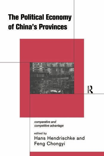 The Political Economy of China's Provinces Competitive and Comparative Advantage book cover