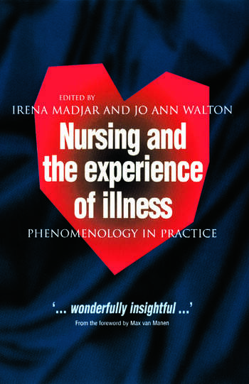 Nursing and The Experience of Illness Phenomenology in Practice book cover