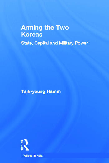 Arming the Two Koreas State, Capital and Military Power book cover