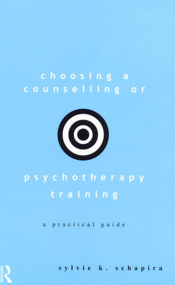 Choosing a Counselling or Psychotherapy Training A Practical Guide book cover