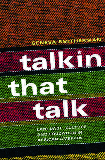 Talkin that Talk Language, Culture and Education in African America book cover
