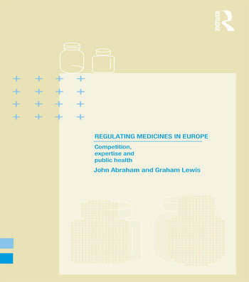 Regulating Medicines in Europe Competition, Expertise and Public Health book cover