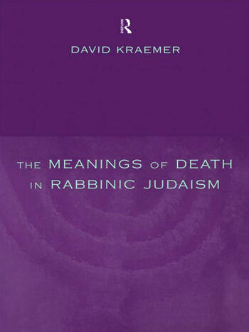 The Meanings of Death in Rabbinic Judaism book cover