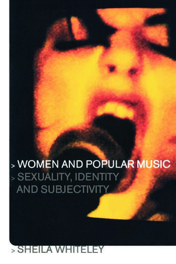 Women and Popular Music Sexuality, Identity and Subjectivity book cover