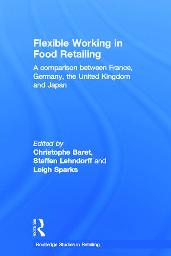 Flexible Working in Food Retailing A Comparison Between France, Germany, Great Britain and Japan book cover