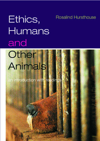 Ethics, Humans and Other Animals An Introduction with Readings book cover