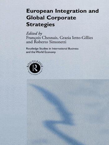 European Integration and Global Corporate Strategies book cover