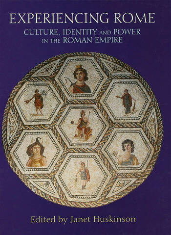 Experiencing Rome Culture, Identity and Power in the Roman Empire book cover