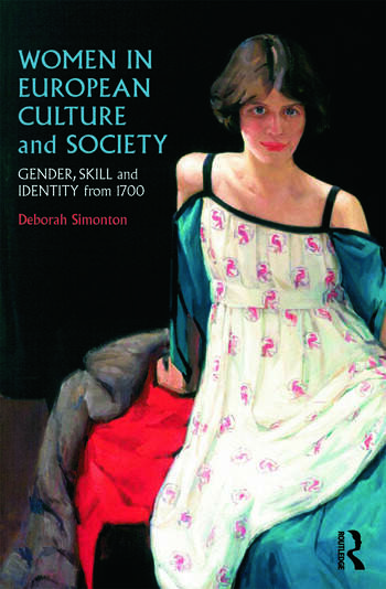 Women in European Culture and Society Gender, Skill and Identity from 1700 book cover