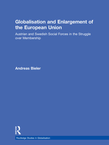 Globalisation and Enlargement of the European Union Austrian and Swedish Social Forces in the Struggle over Membership book cover