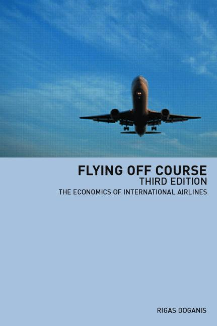 Flying Off Course The Economics of International Airlines book cover
