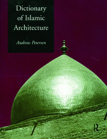 Dictionary of Islamic Architecture book cover
