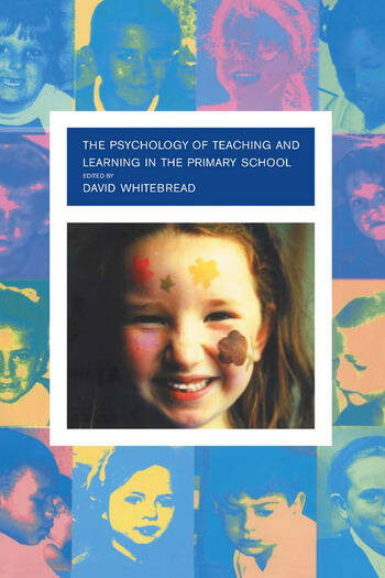 The Psychology of Teaching and Learning in the Primary School book cover