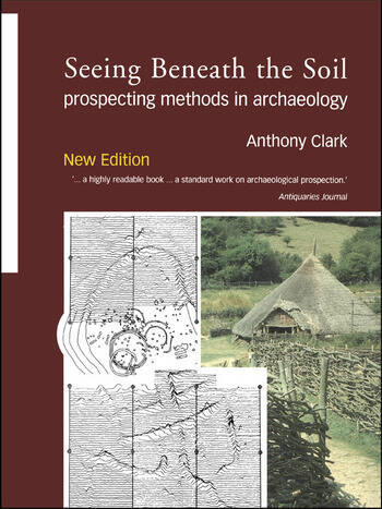 Seeing Beneath the Soil Prospecting Methods in Archaeology book cover