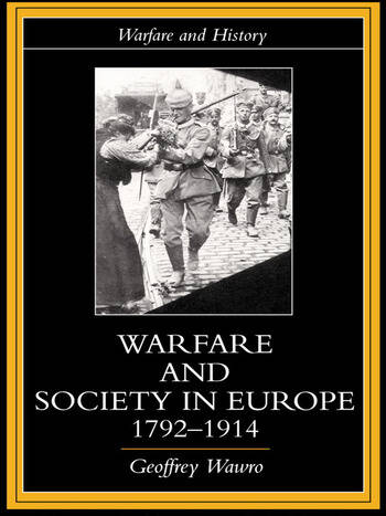 Warfare and Society in Europe, 1792- 1914 book cover
