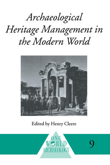 Archaeological Heritage Management in the Modern World book cover