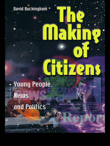 The Making of Citizens Young People, News and Politics book cover