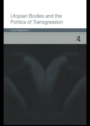 Utopian Bodies and the Politics of Transgression book cover