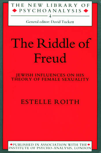 The Riddle of Freud Jewish Influences on his Theory of Female Sexuality book cover