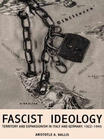 Fascist Ideology Territory and Expansionism in Italy and Germany, 1922-1945 book cover